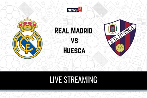 La Liga 2020-21 Real Madrid vs Huesca Live Streaming: When ...