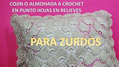 para zurdos coj 237 n o almohada tejida a crochet paso a paso punto hojas en relieves