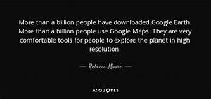 Rebecca Moore q... Google Earth Quotes