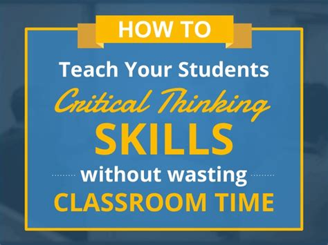 How To Teach Your Students Critical Thinking Skills Without Wasting C…