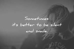 280 Amazing Sil... Smile N Silence Quotes