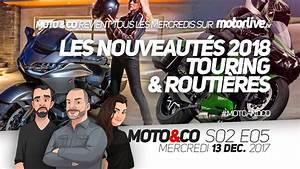 Moto Nouveauté 2018 : moto co s02e05 nouveaut s 2018 on passe tous au touring youtube ~ Medecine-chirurgie-esthetiques.com Avis de Voitures