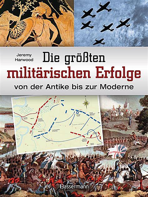 Die Größten Militärischen Erfolge Von Der Antike Bis Zur
