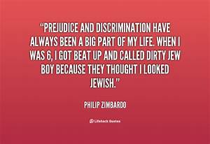 Prejudice Quote... Bigotry Brainy Quotes