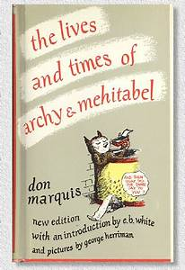 The Lives And Times Of Archy And Mehibatel By Don Marquis