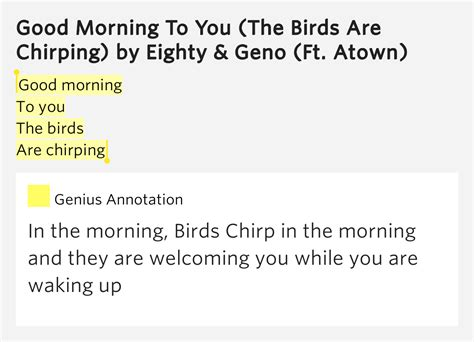 good morning to you the birds are chirping eighty