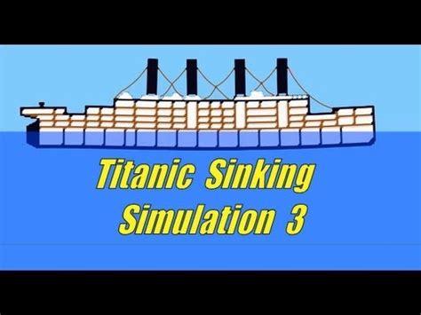 titanic sinking simulation free titanic sinking simulation 3 ship sinking sandbox