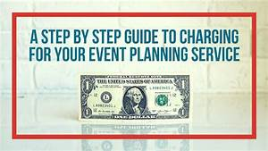 A Step By Step Guide To Charging For Your Event Planning