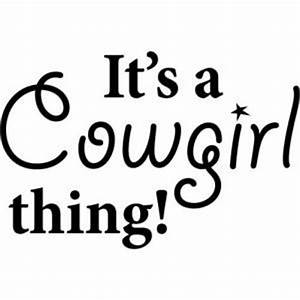 Funny Cowgirl Q... Hilarious Cowgirl Quotes