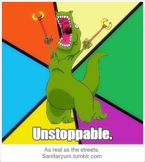 Unstoppable T Rex Meme - t rex cartoon unstoppable www imgkid com the image kid has it