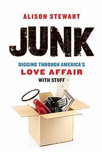 Alison Stewart – JUNK: Digging Through America's Love ...