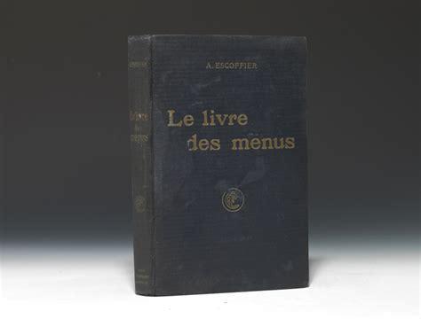 livre cuisine escoffier livre des menus auguste escoffier bauman books