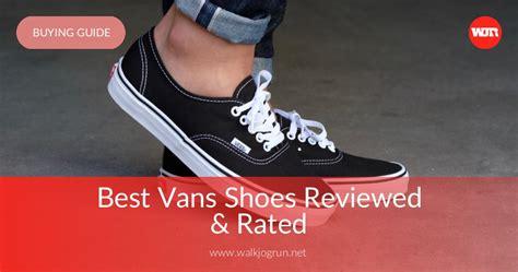 Best Vans Shoes Reviewed Rated Nicershoes