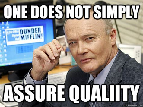 Qa Memes - one does not simply assure qualiity quality assurance quickmeme