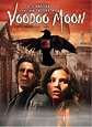 Voodoo Moon (2006) Review - Movie Reviews