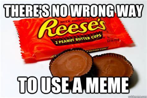 Reeses Meme - reeses are better than hershey bars memes quickmeme