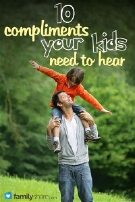 10 Compliments Your Kids Need To Hear I Loved This