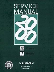 2000 Chevrolet Camaro  U0026 Pontiac Firebird Service Manual Volume 1