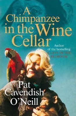 chimpanzee   wine cellar  patricia cavendish oneill