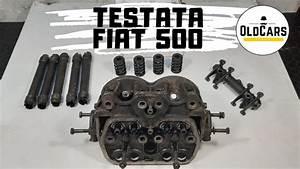 Smontare Testata Fiat 500 D U0026 39 Epoca