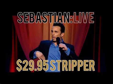 $2995 Stripper  Sebastian Maniscalco Sebastian Live Asurekazani