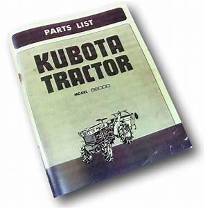 Kubota B6000 Tractor Parts Manual Catalog List Exploded