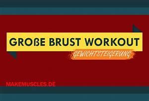 Kalorienbedarf Genau Berechnen Bodybuilding : brust workouts make muscles ~ Themetempest.com Abrechnung