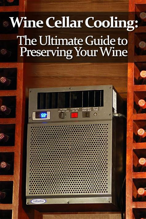 Wine Cellar Cooling Units Your Guide To Preserving Wine