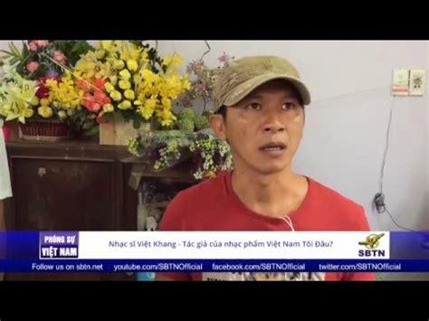 Viet Khang by 14 12 15 Ph 211 Ng Sự Việt Nam Nhạc Sĩ Việt Khang đ 227 Trở Về