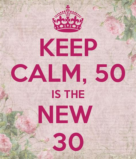 Keep Calm, 50 Is The New 30 Poster  Rozi  Keep Calmomatic