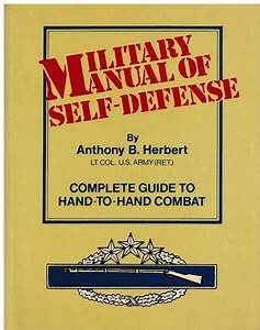 Military Manual Of Self Defense  Complete Guide To Hand