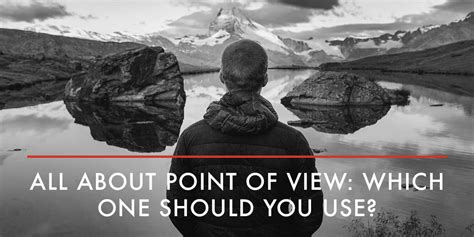 All About Point Of View Which One Should You Use?  Ny Book Editors