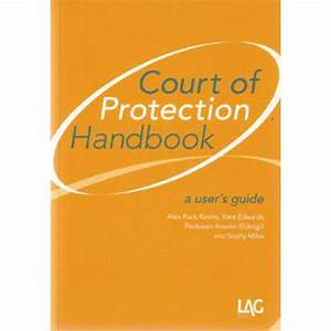 Court Of Protection Handbook  A User U0026 39 S Guide