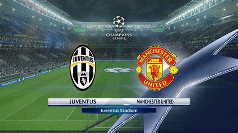 [ps4] Pes 2017  Juventus Fc Vs Manchester United Youtube
