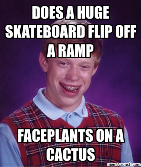 Go Sports Meme - bad luck brian extreme sports edition