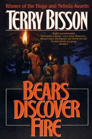 bears discover fire   stories  terry bisson reviews discussion bookclubs lists