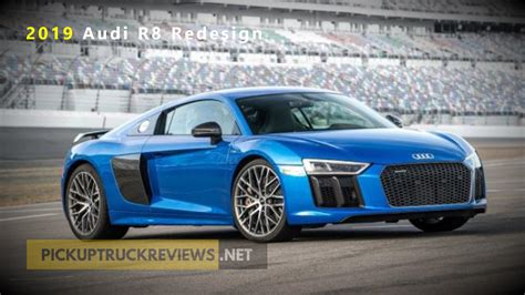 2019 Audi R8 Redesign Specs And Prices  Pickup Truck Reviews