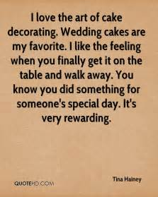 I Love Cake Decorating by Quotes About Cake Decorating Quotesgram