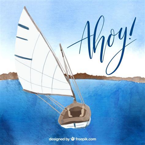 Ahoy Boats by Watercolor Sailing Boat With Ahoy Slogan Vector Free