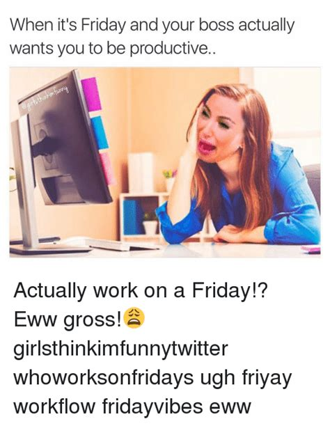 Gross It S Friday Memes - it s friday memes gross 25 best ideas about its friday meme on friday gross it s friday memes
