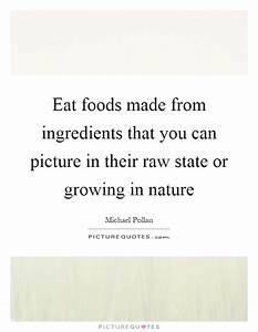 Eat foods made ... Raw Eating Quotes