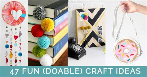diys to do 47 crafts that aren t impossible