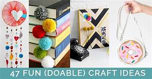 45 Fun (Doable) Craft Ideas That You Can Actually Make At ...