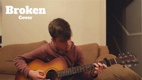 Broken (josé Audisio Live Acoustic Cover