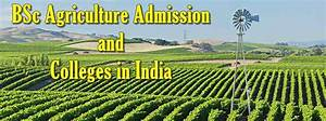 BSc Agriculture Admission 2018, BSc Agriculture Colleges