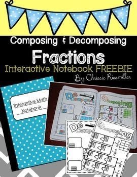 composing and decomposing fractions freebie great for