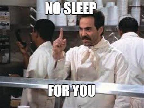 Team No Sleep Meme - 70 most awesome sleep memes