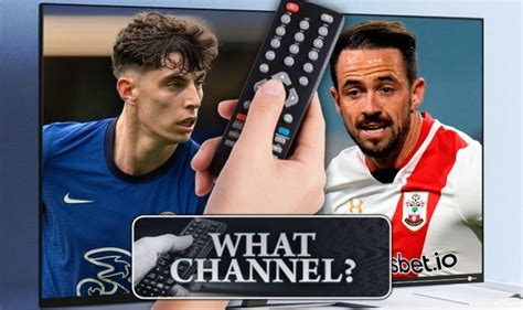 What channel is Chelsea vs Southampton on? TV, live stream ...