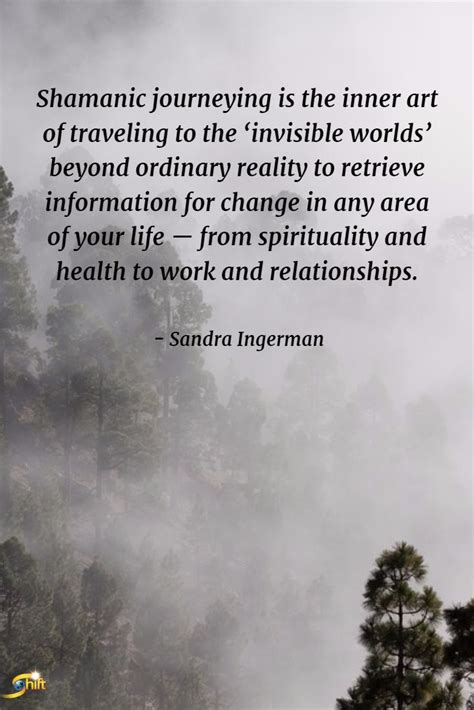 quot shamanic journeying is the inner of traveling to the