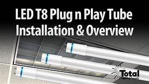 Led T8 Plug N Play Tube Installation  U0026 Overview By Total